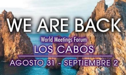 Los Cabos sede del World Meeting Forum